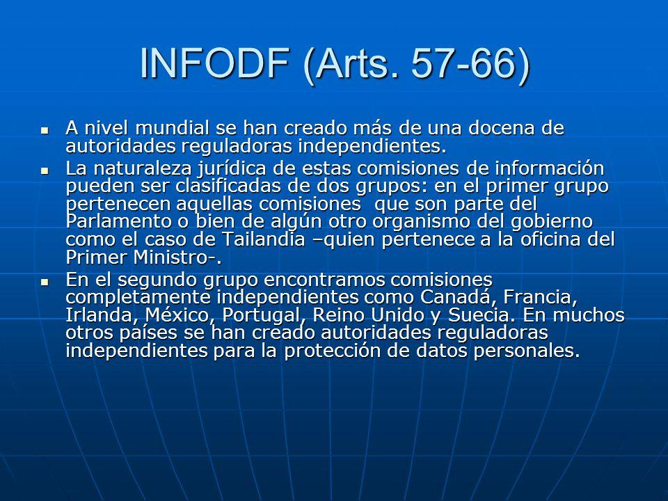 INFODF (Arts. 57-66) A nivel mundial se han creado más de una docena de autoridades reguladoras independientes.