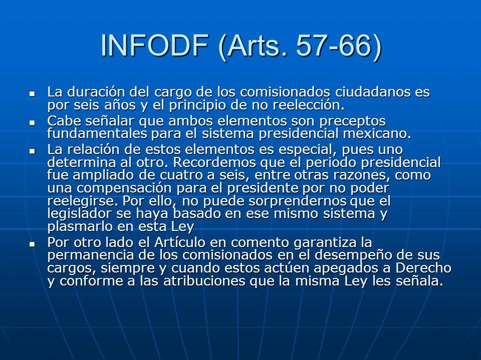 INFODF (Arts. 57-66) La duración del cargo de los comisionados ciudadanos es por seis años y el principio de no reelección.