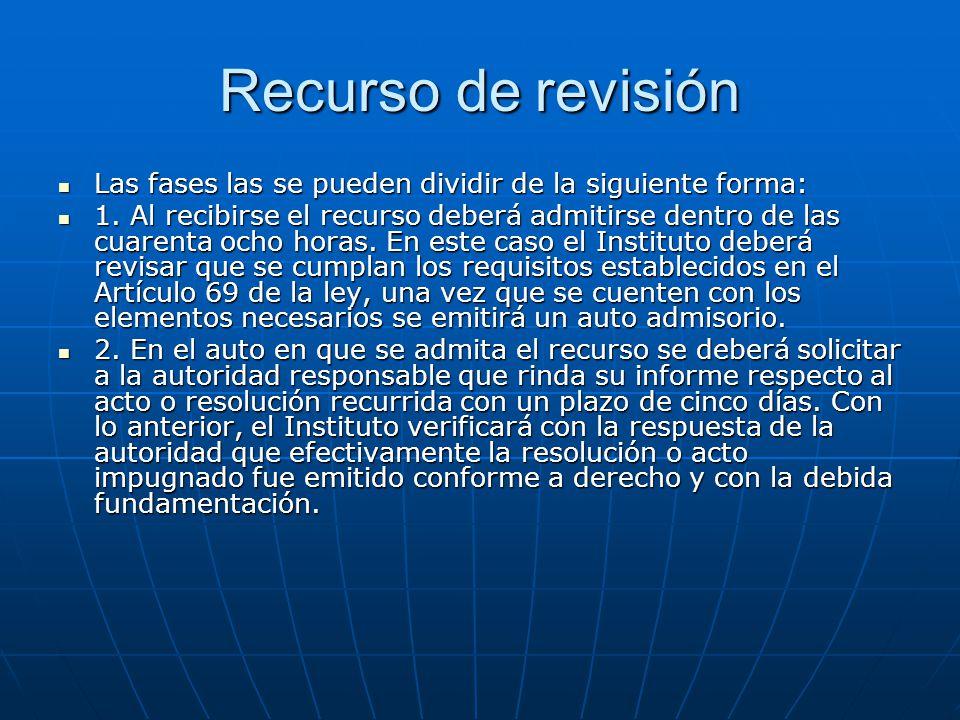 Recurso de revisión Las fases las se pueden dividir de la siguiente forma: