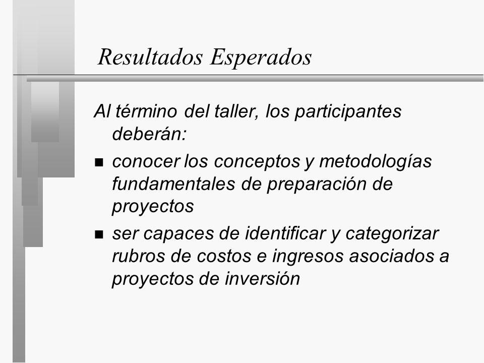 Resultados Esperados Al término del taller, los participantes deberán: