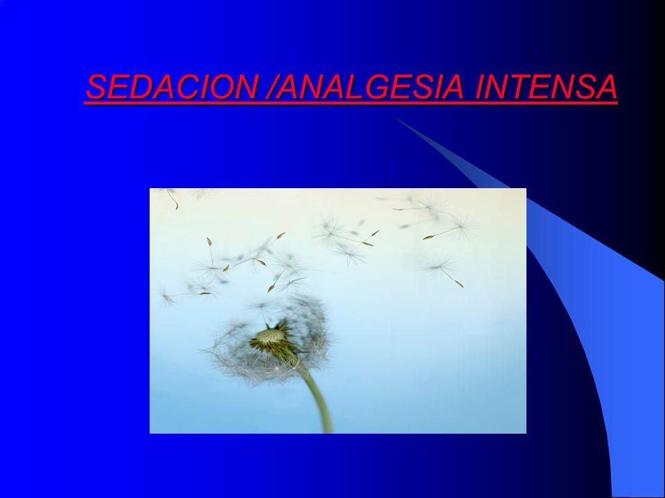 SEDACION /ANALGESIA INTENSA