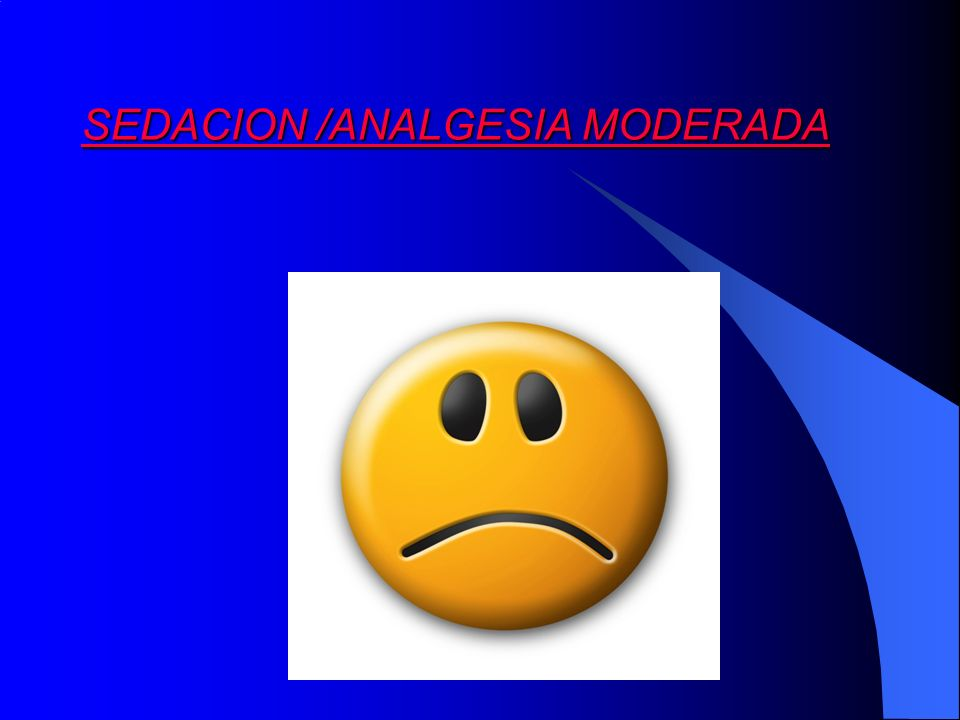 SEDACION /ANALGESIA MODERADA