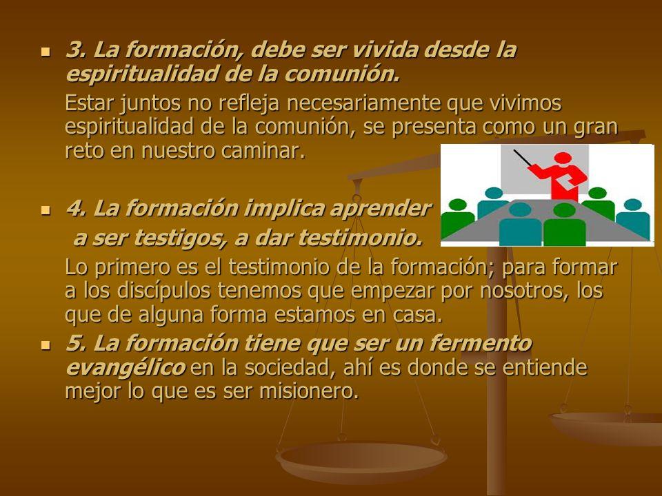 3. La formación, debe ser vivida desde la espiritualidad de la comunión.