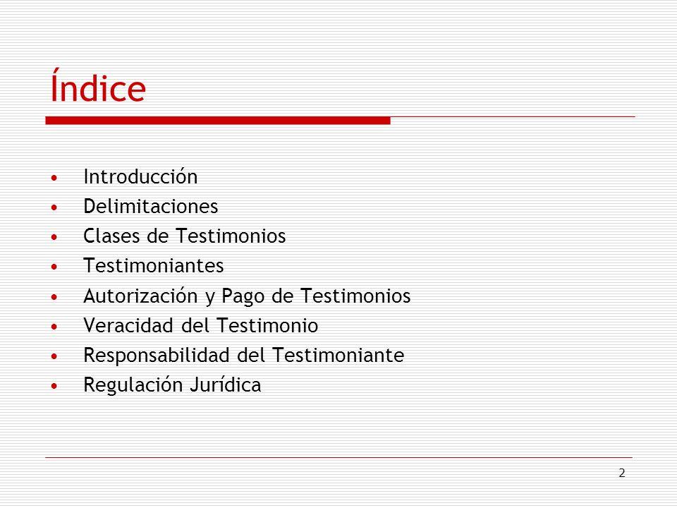 Índice Introducción Delimitaciones Clases de Testimonios