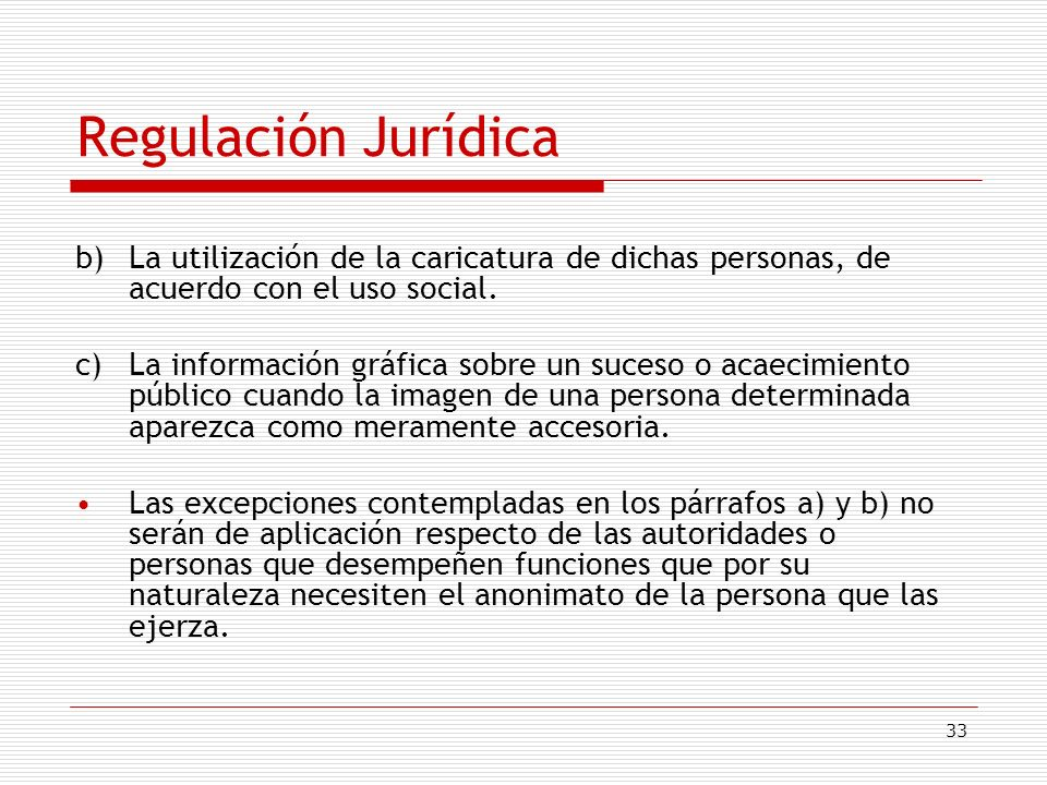 Regulación Jurídicab) La utilización de la caricatura de dichas personas, de acuerdo con el uso social.