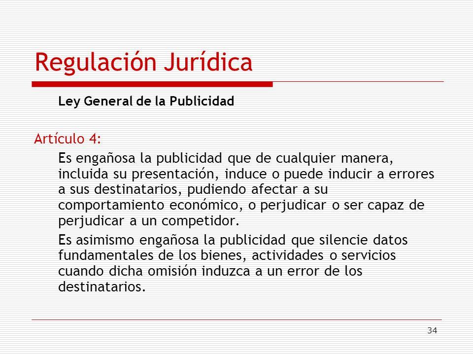 Regulación Jurídica Ley General de la Publicidad Artículo 4: