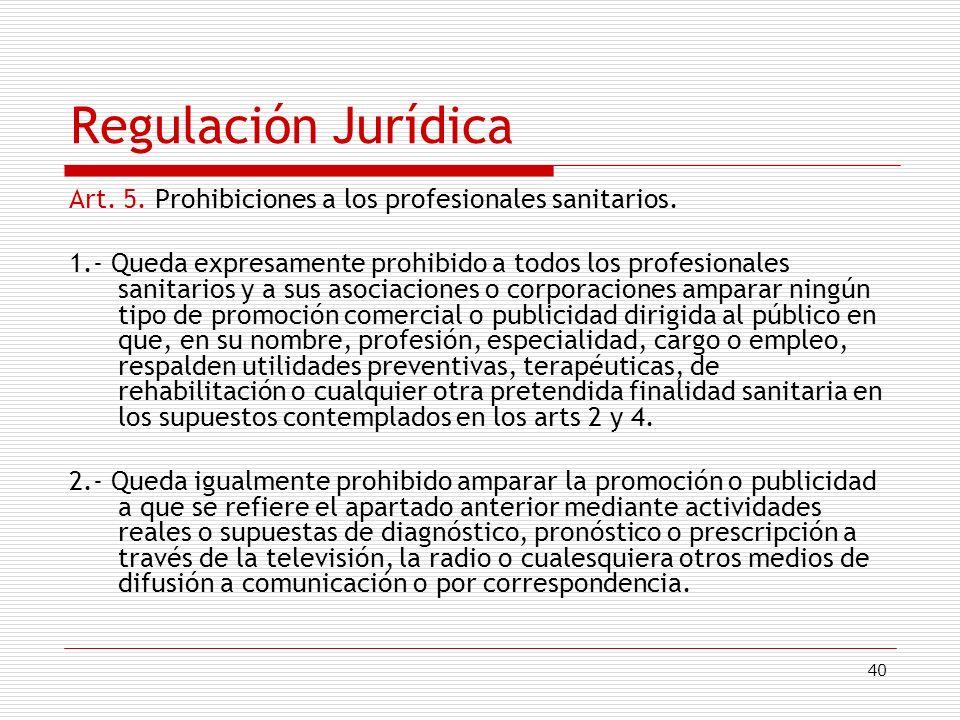 Regulación Jurídica Art. 5. Prohibiciones a los profesionales sanitarios.