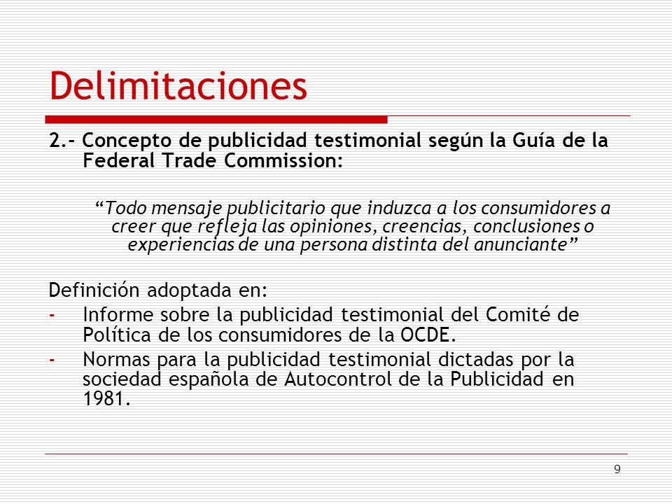 Delimitaciones 2.- Concepto de publicidad testimonial según la Guía de la Federal Trade Commission: