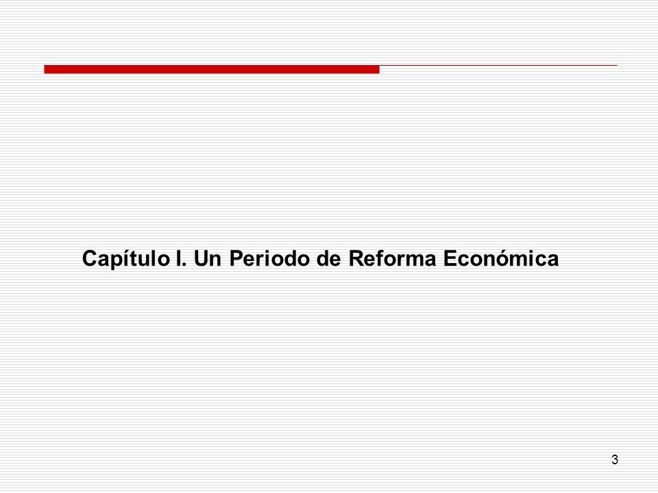 Capítulo I. Un Periodo de Reforma Económica