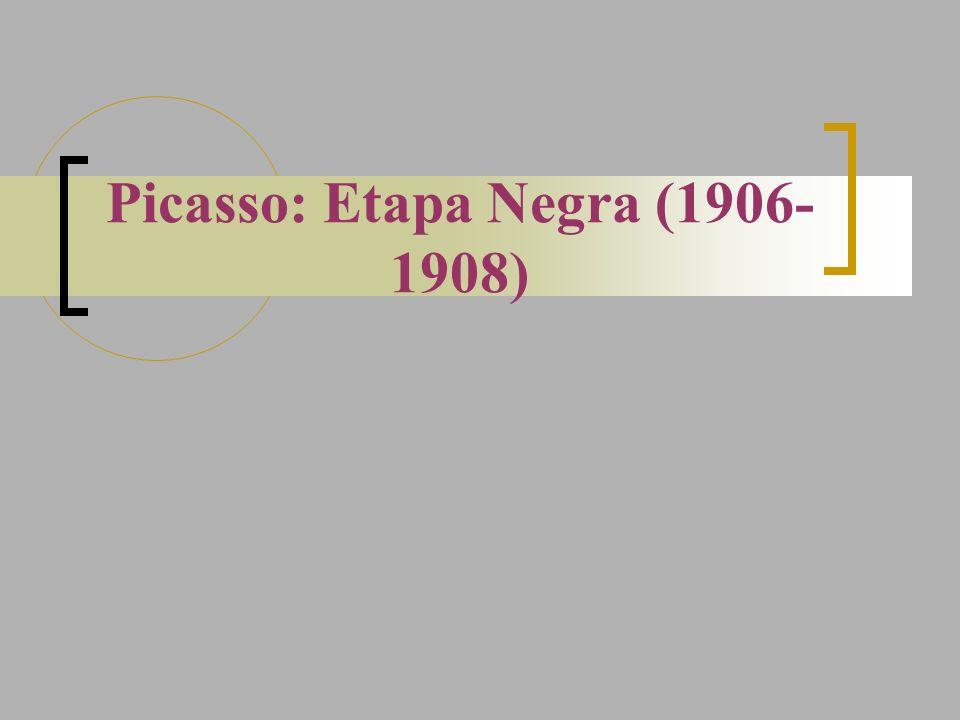 Picasso: Etapa Negra (1906-1908)