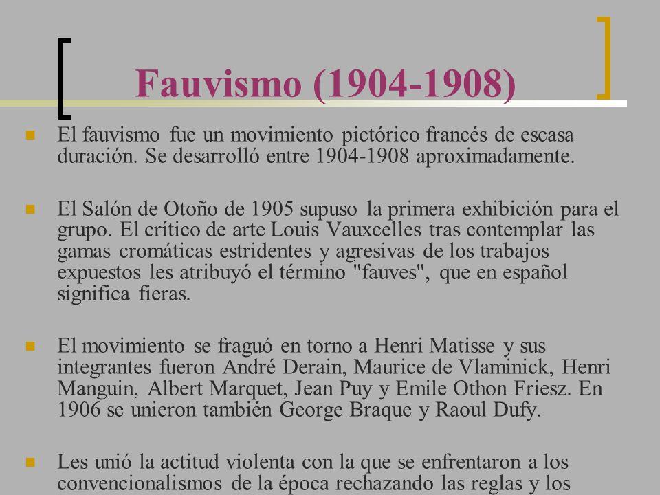 Fauvismo (1904-1908) El fauvismo fue un movimiento pictórico francés de escasa duración. Se desarrolló entre 1904-1908 aproximadamente.