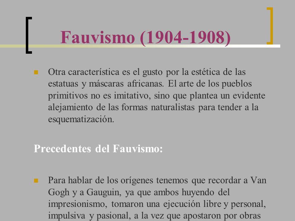 Fauvismo (1904-1908) Precedentes del Fauvismo:
