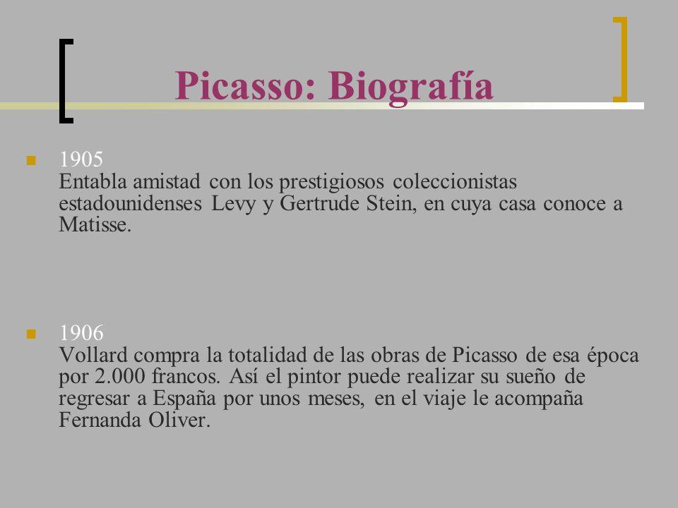 Picasso: Biografía 1905 Entabla amistad con los prestigiosos coleccionistas estadounidenses Levy y Gertrude Stein, en cuya casa conoce a Matisse.