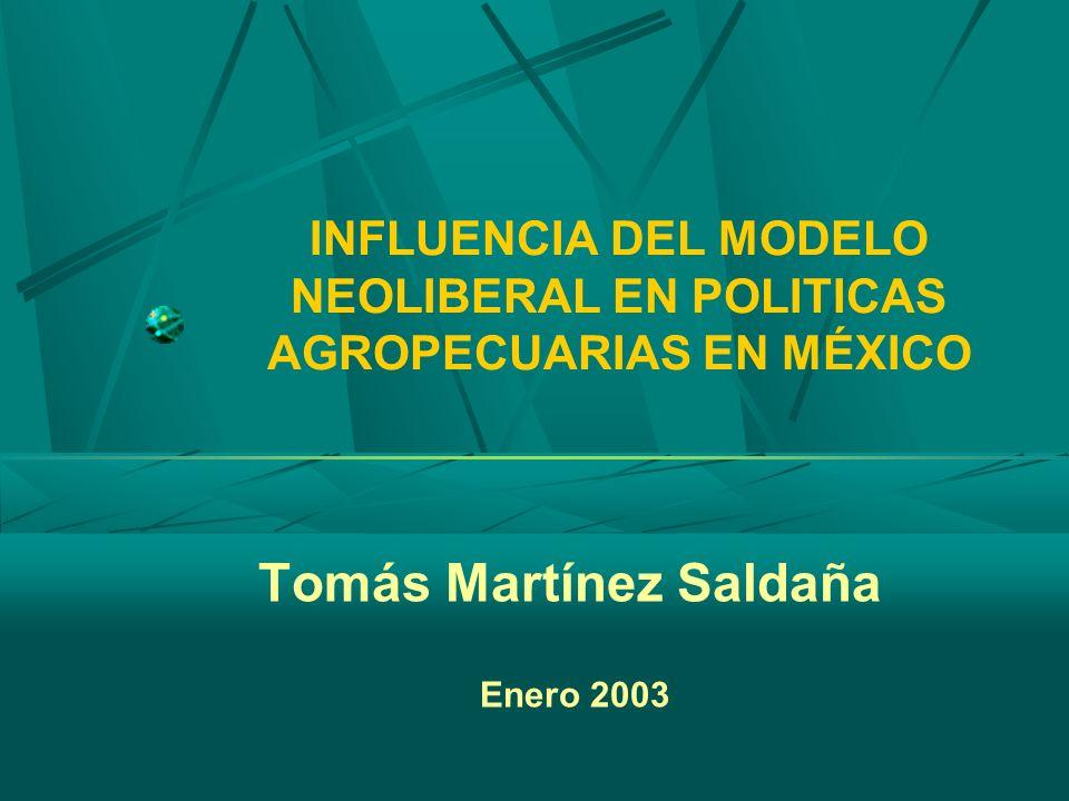 INFLUENCIA DEL MODELO NEOLIBERAL EN POLITICAS AGROPECUARIAS EN MÉXICO