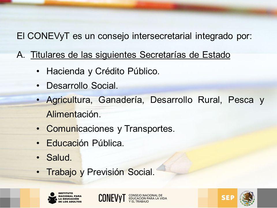 El CONEVyT es un consejo intersecretarial integrado por: