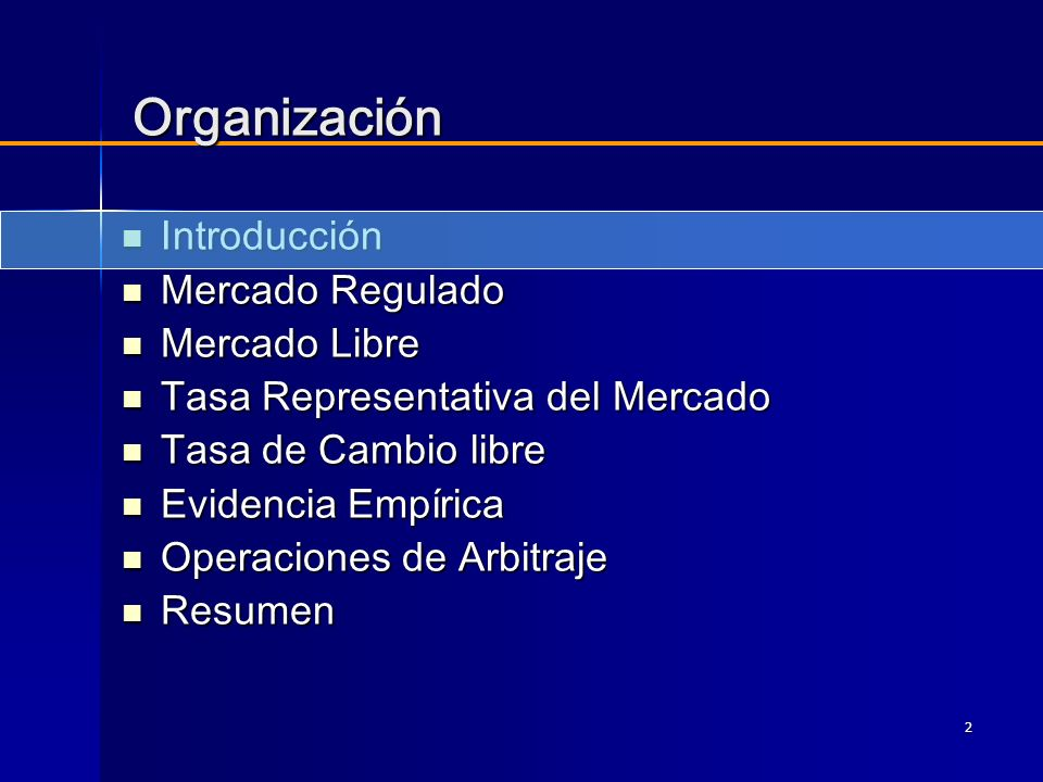 Organización Introducción Mercado Regulado Mercado Libre
