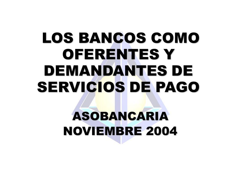 LOS BANCOS COMO OFERENTES Y DEMANDANTES DE SERVICIOS DE PAGO