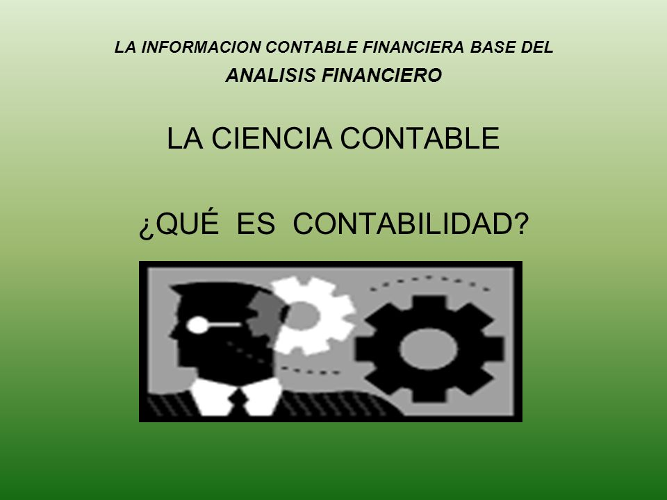 LA INFORMACION CONTABLE FINANCIERA BASE DEL ANALISIS FINANCIERO