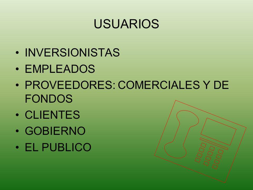 USUARIOS INVERSIONISTAS EMPLEADOS PROVEEDORES: COMERCIALES Y DE FONDOS