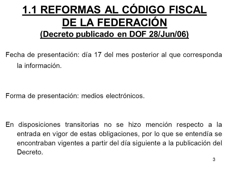 1.1 REFORMAS AL CÓDIGO FISCAL DE LA FEDERACIÓN (Decreto publicado en DOF 28/Jun/06)