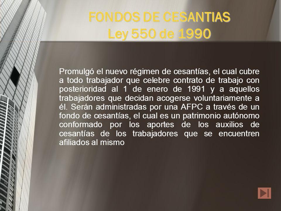 FONDOS DE CESANTIAS Ley 550 de 1990