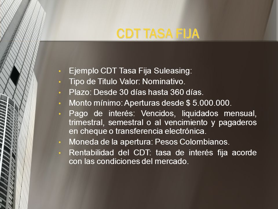 CDT TASA FIJA Ejemplo CDT Tasa Fija Suleasing: