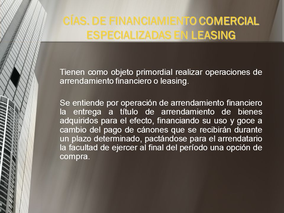 CÍAS. DE FINANCIAMIENTO COMERCIAL ESPECIALIZADAS EN LEASING