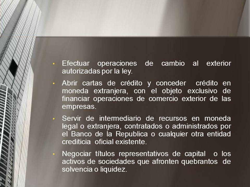 Efectuar operaciones de cambio al exterior autorizadas por la ley.