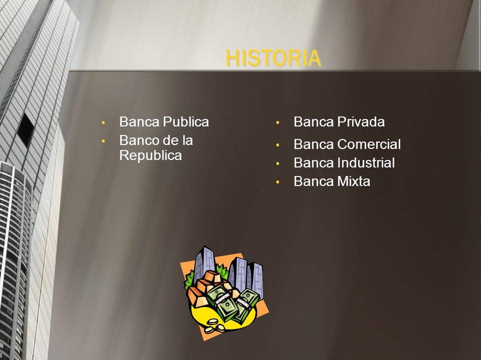 HISTORIA Banca Publica Banco de la Republica Banca Privada