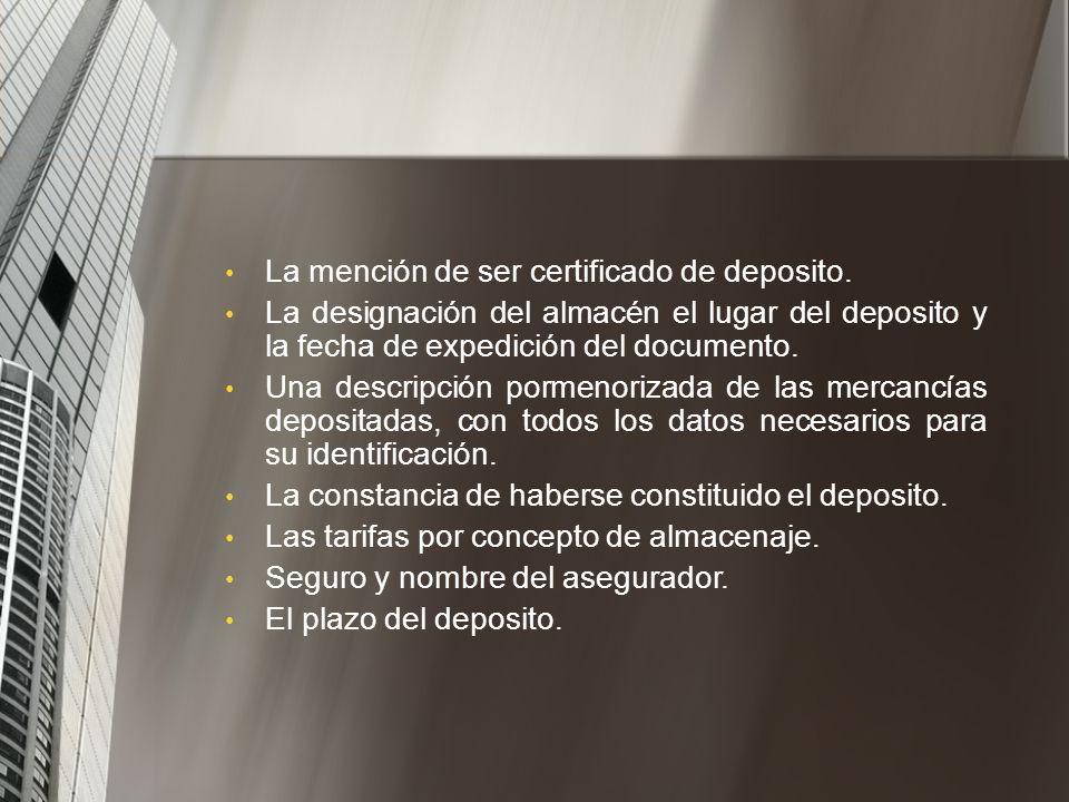 La mención de ser certificado de deposito.