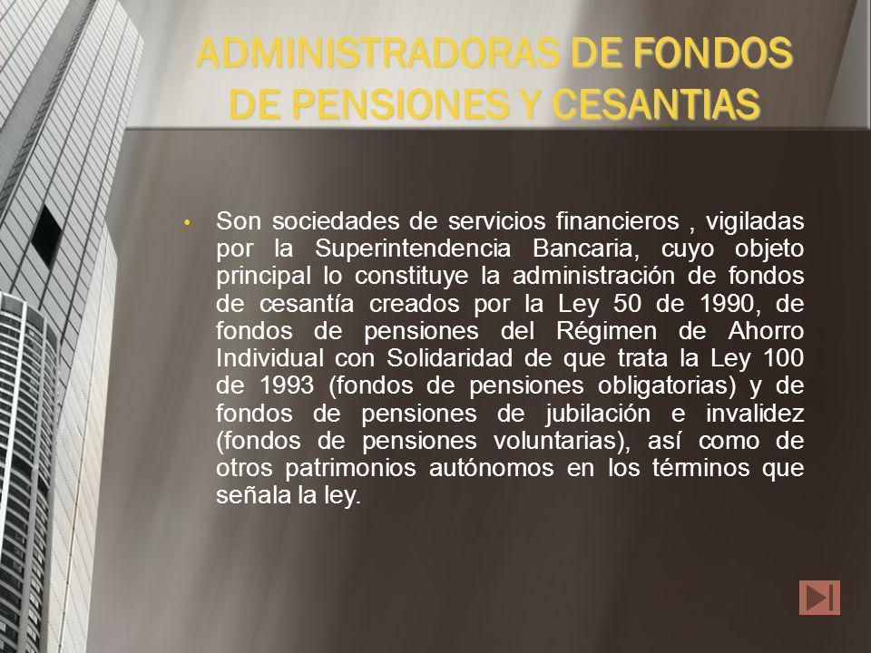ADMINISTRADORAS DE FONDOS DE PENSIONES Y CESANTIAS