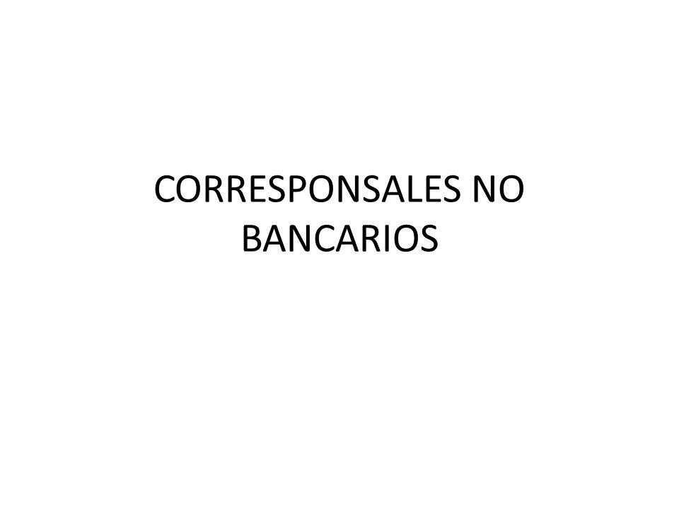 CORRESPONSALES NO BANCARIOS