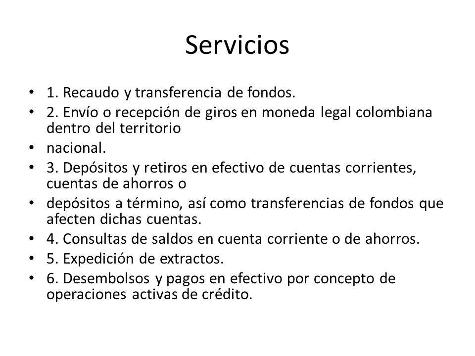 Servicios 1. Recaudo y transferencia de fondos.