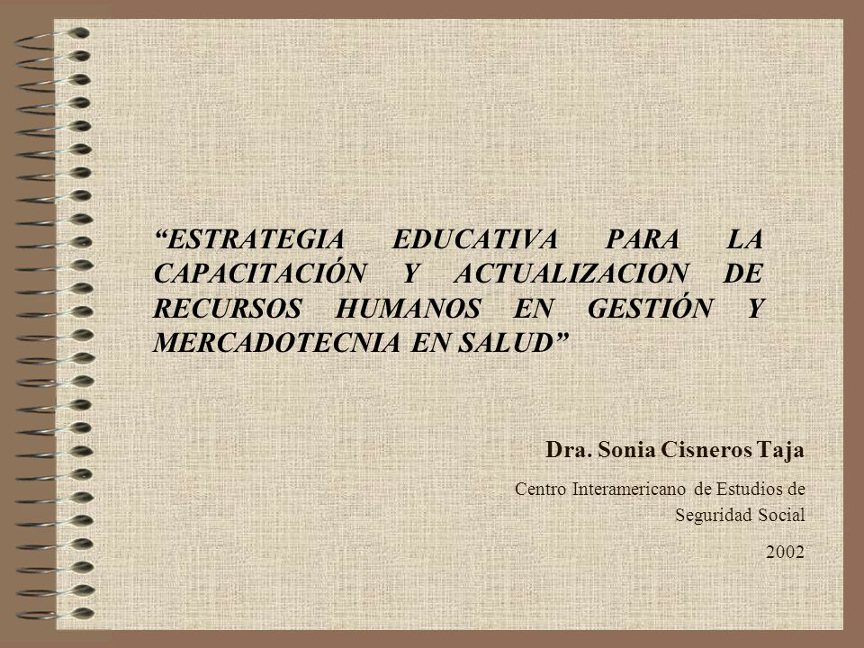 ESTRATEGIA EDUCATIVA PARA LA CAPACITACIÓN Y ACTUALIZACION DE RECURSOS HUMANOS EN GESTIÓN Y MERCADOTECNIA EN SALUD