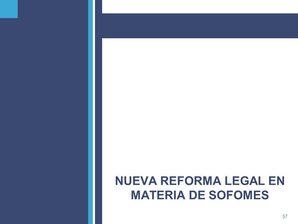 NUEVA REFORMA LEGAL EN MATERIA DE SOFOMES