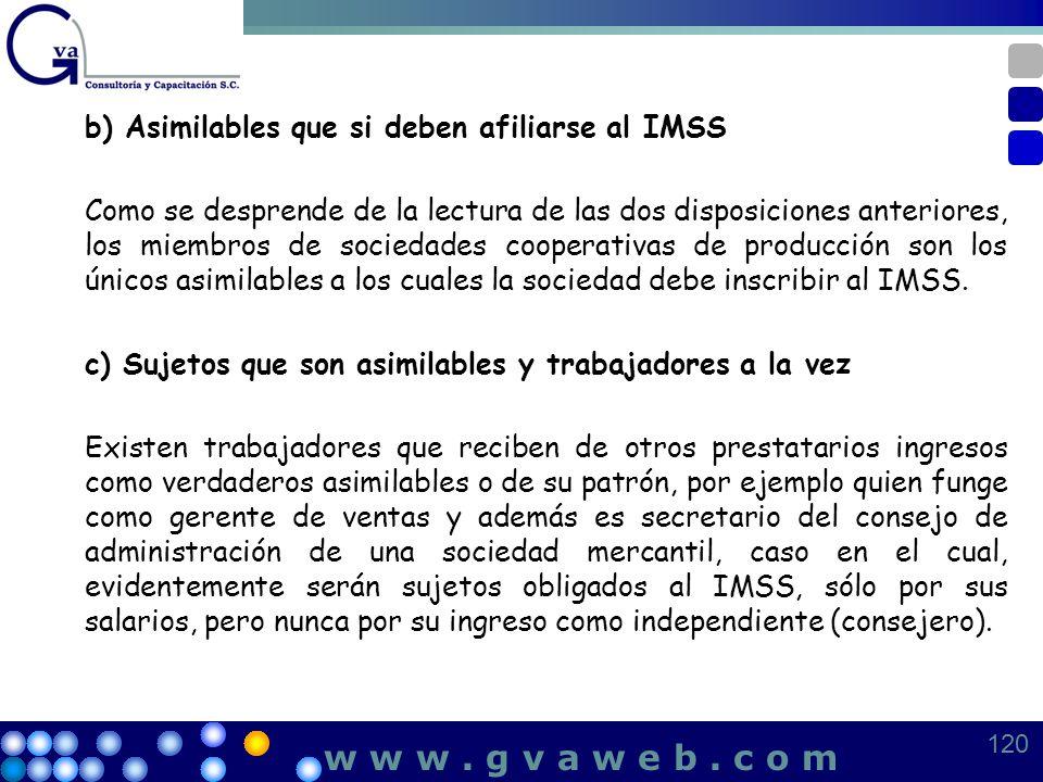 b) Asimilables que si deben afiliarse al IMSS