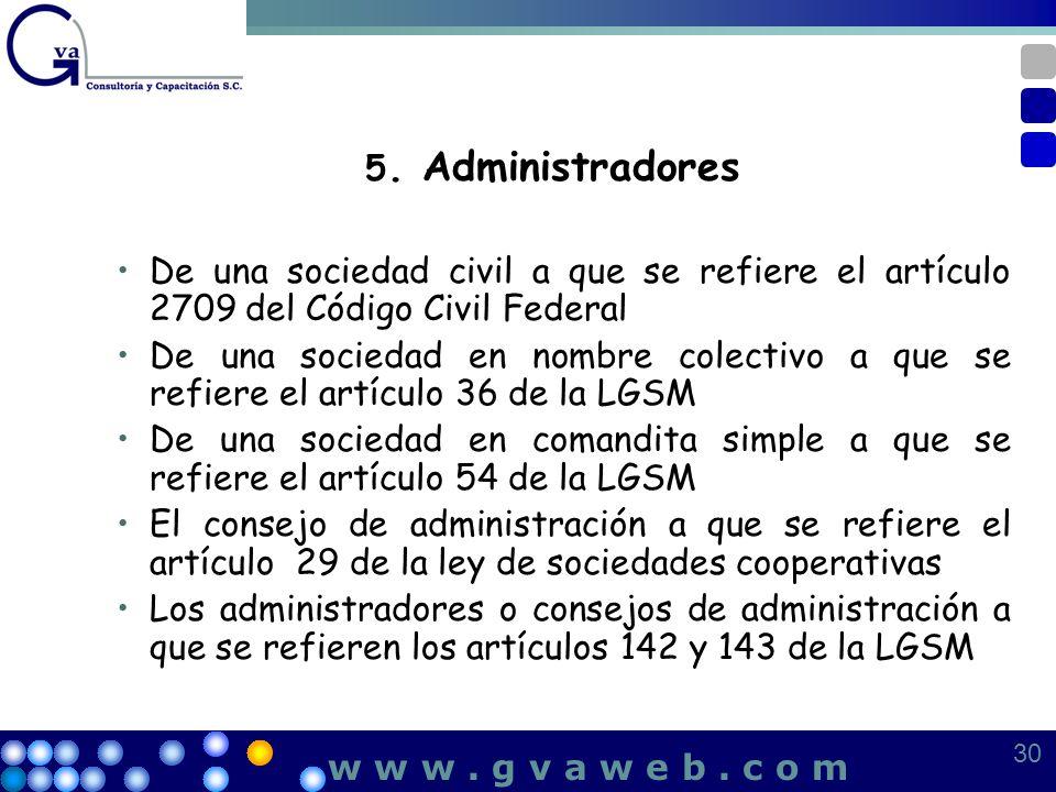 5. Administradores De una sociedad civil a que se refiere el artículo 2709 del Código Civil Federal.