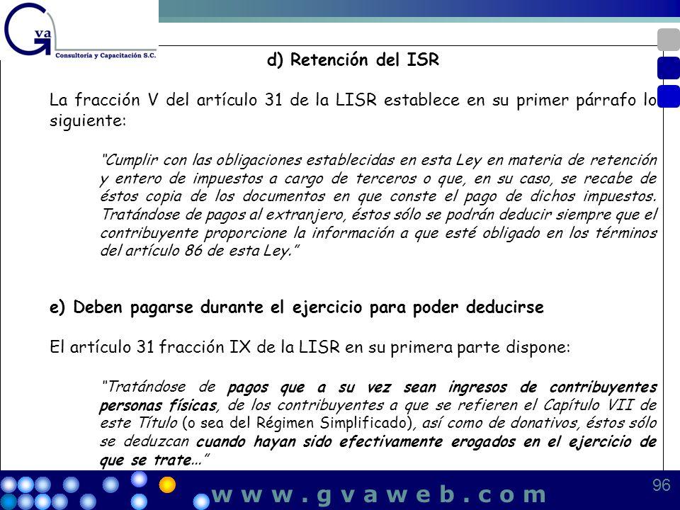 d) Retención del ISR La fracción V del artículo 31 de la LISR establece en su primer párrafo lo siguiente: