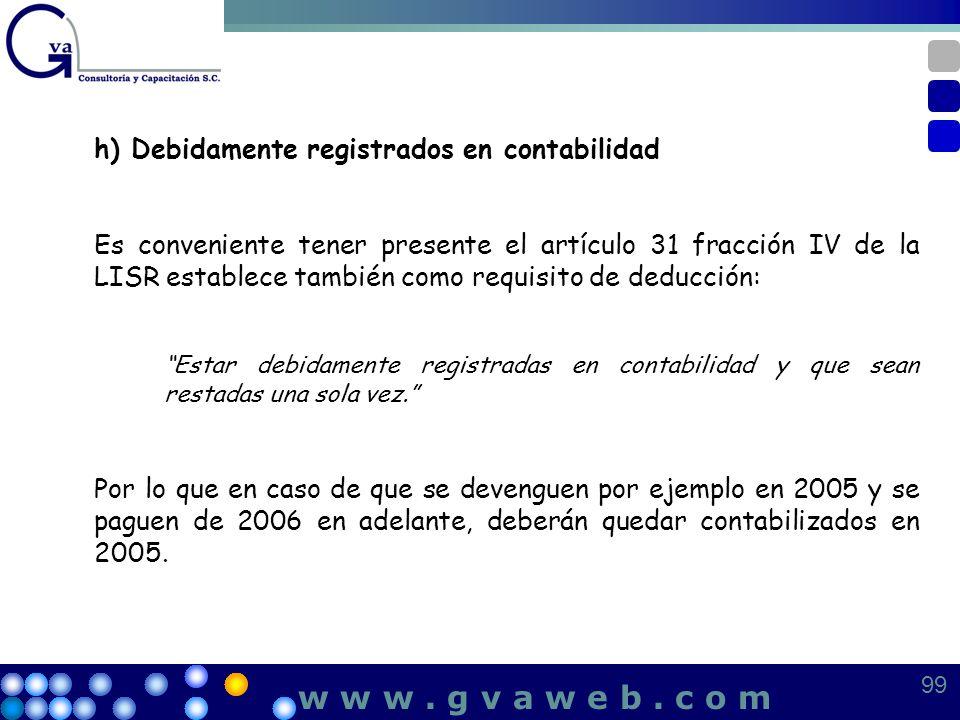 w w w . g v a w e b . c o m h) Debidamente registrados en contabilidad