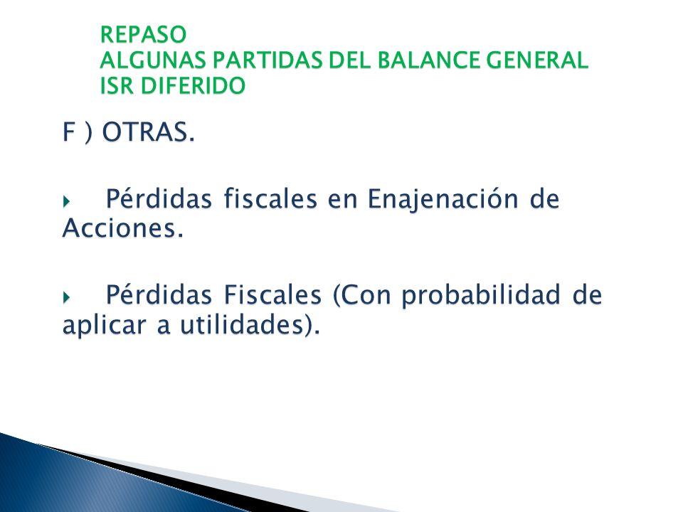 REPASO ALGUNAS PARTIDAS DEL BALANCE GENERAL ISR DIFERIDO