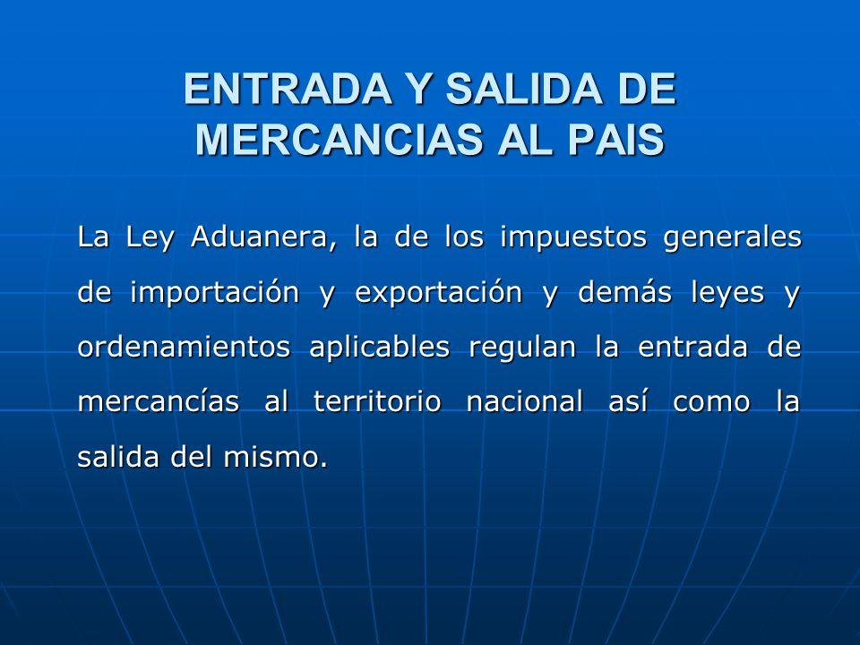 ENTRADA Y SALIDA DE MERCANCIAS AL PAIS