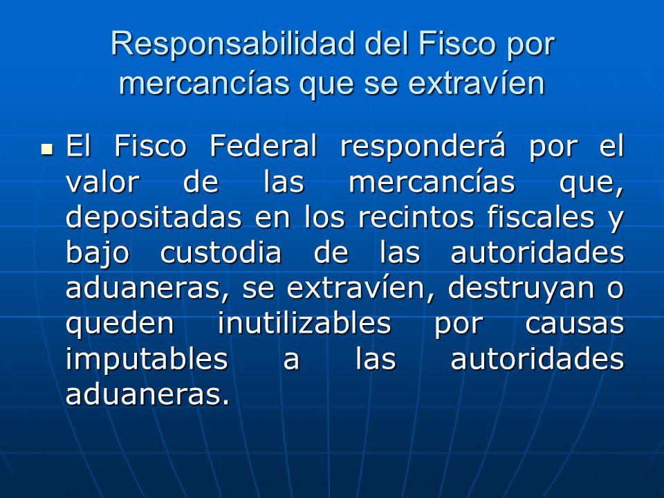 Responsabilidad del Fisco por mercancías que se extravíen
