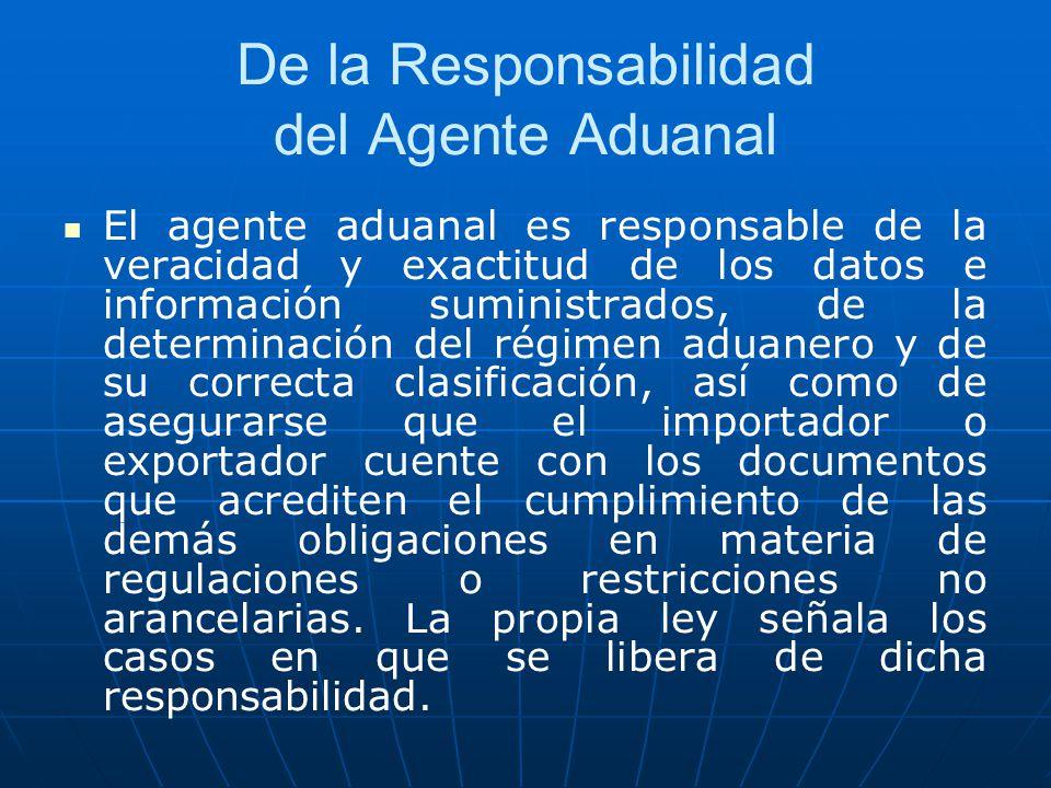 De la Responsabilidad del Agente Aduanal