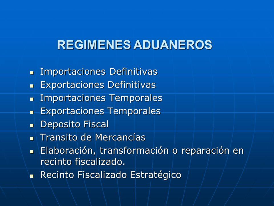 REGIMENES ADUANEROS Importaciones Definitivas