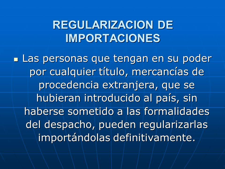 REGULARIZACION DE IMPORTACIONES