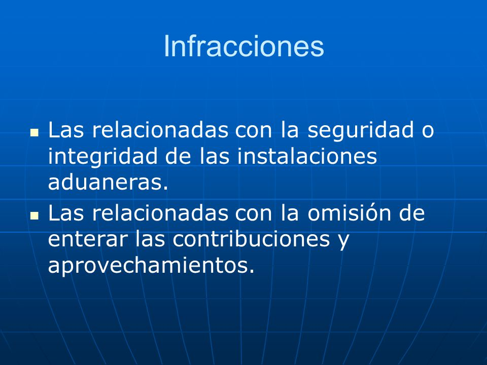 Infracciones Las relacionadas con la seguridad o integridad de las instalaciones aduaneras.