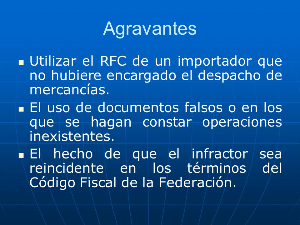 Agravantes Utilizar el RFC de un importador que no hubiere encargado el despacho de mercancías.
