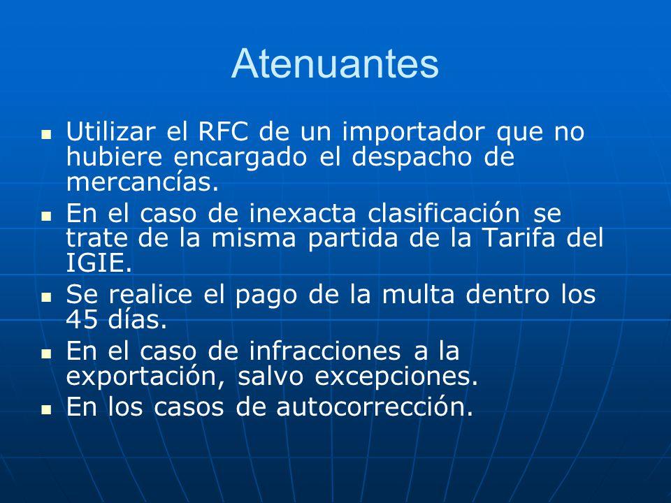 Atenuantes Utilizar el RFC de un importador que no hubiere encargado el despacho de mercancías.