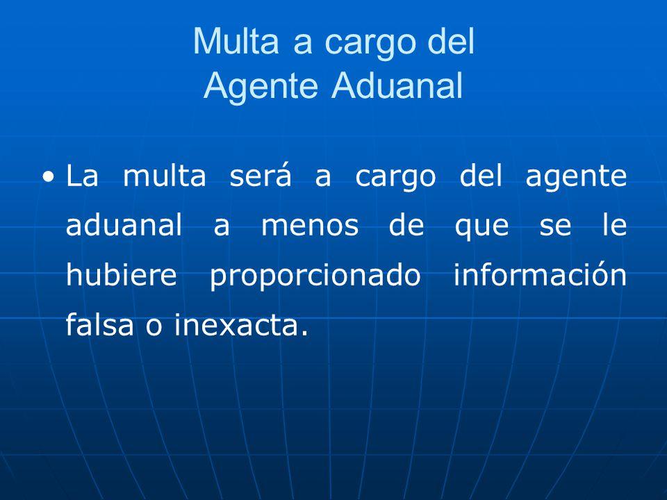 Multa a cargo del Agente Aduanal