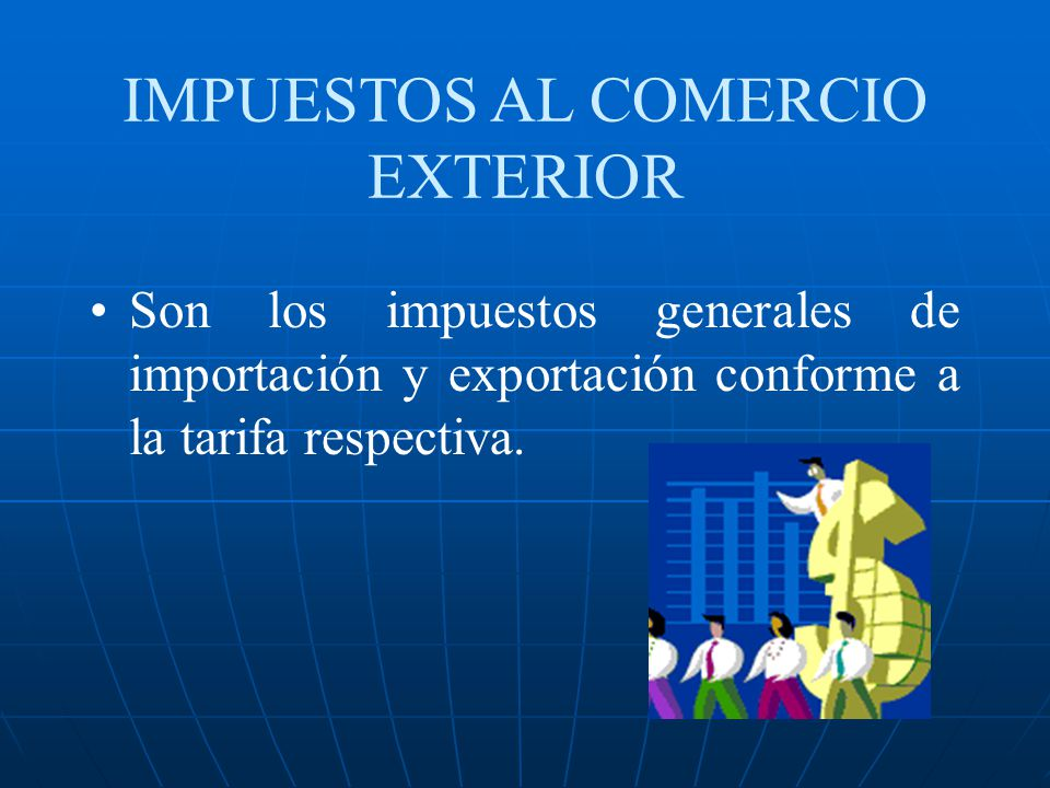 IMPUESTOS AL COMERCIO EXTERIOR